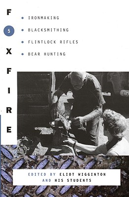 Foxfire 5 By Wigginton, Eliot (EDT)